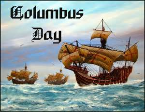 Today is the Columbus Day Federal Holiday